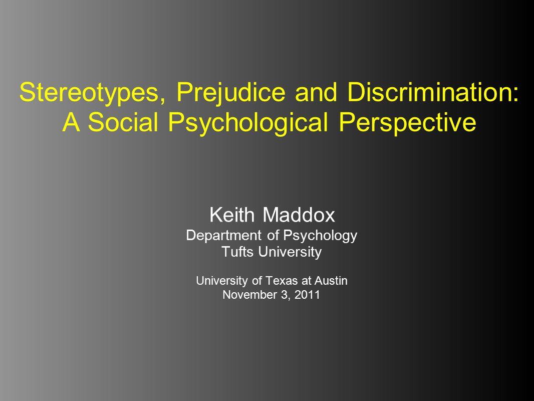 Stereotypes, Prejudice and Discrimination: A Social Psychological Perspective