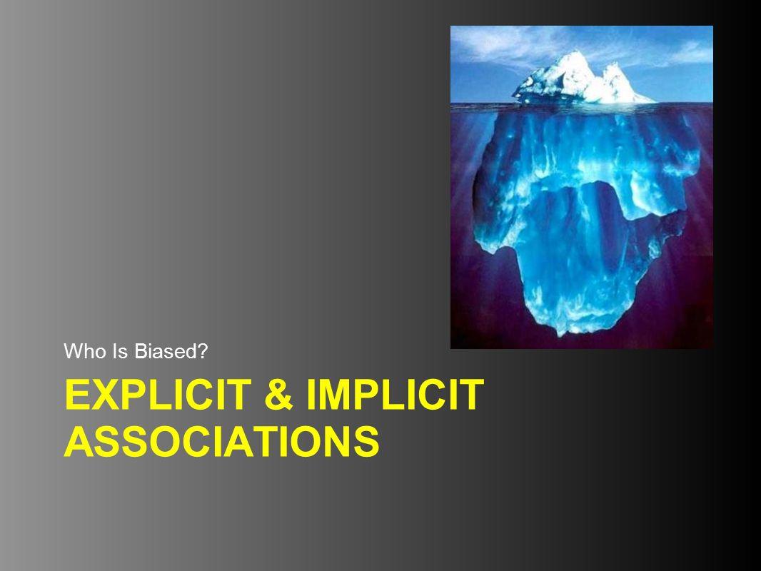 EXPLICIT & IMPLICIT ASSOCIATIONS