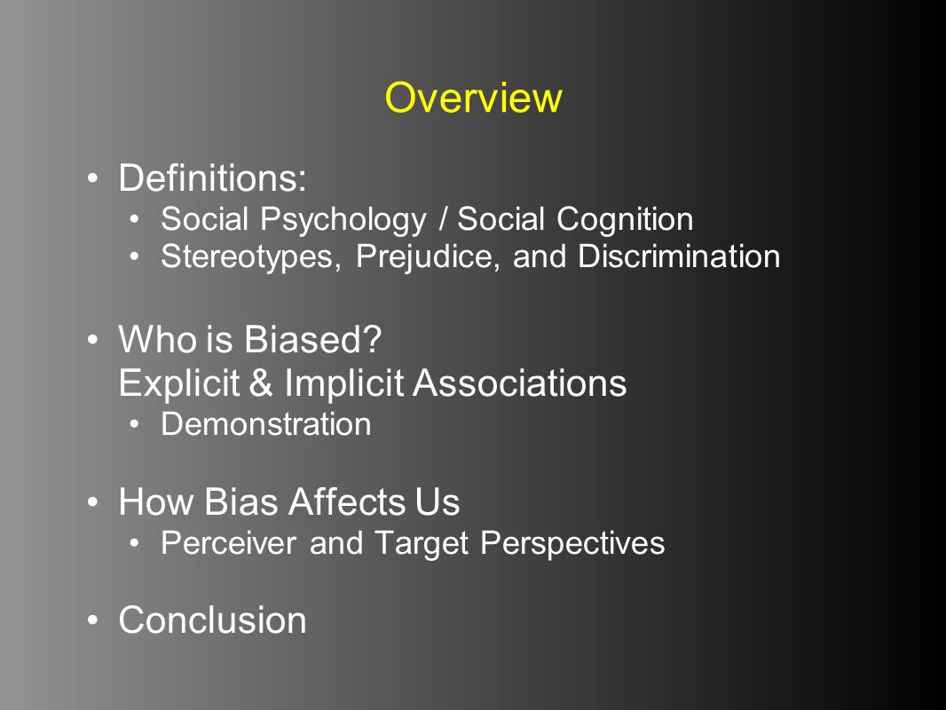 Overview Definitions: Who is Biased Explicit & Implicit Associations