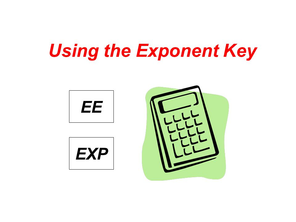 Using the Exponent Key EXP EE