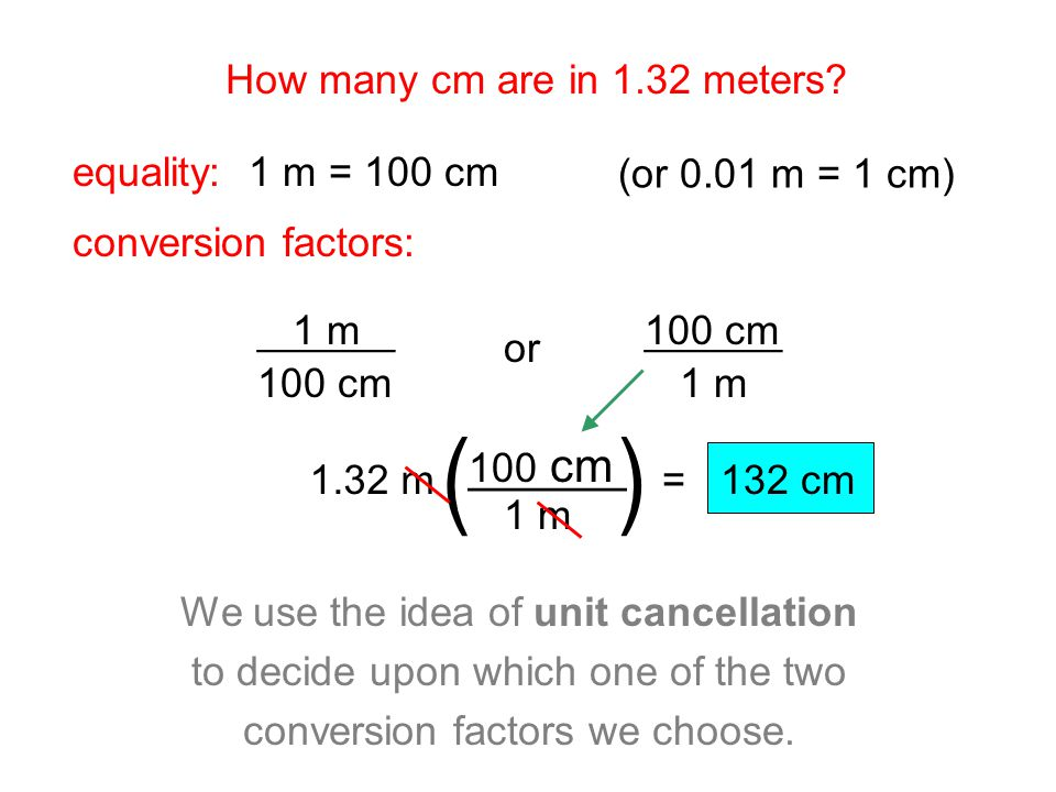 ( ) ______ How many cm are in 1.32 meters equality: 1 m = 100 cm