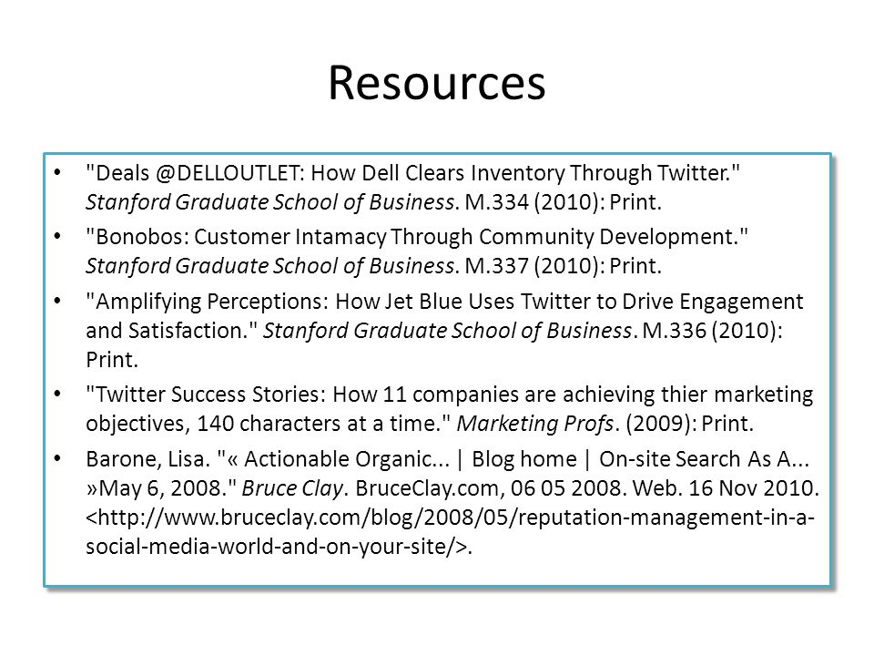 Resources Deals @DELLOUTLET: How Dell Clears Inventory Through Twitter. Stanford Graduate School of Business. M.334 (2010): Print.