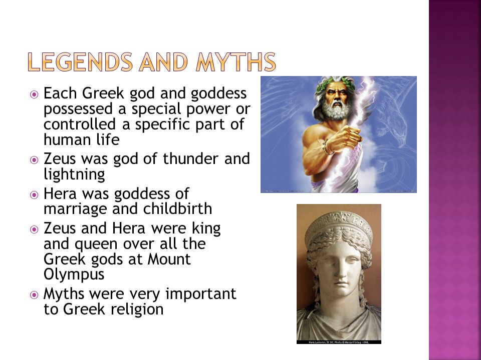 Legends and Myths Each Greek god and goddess possessed a special power or controlled a specific part of human life.