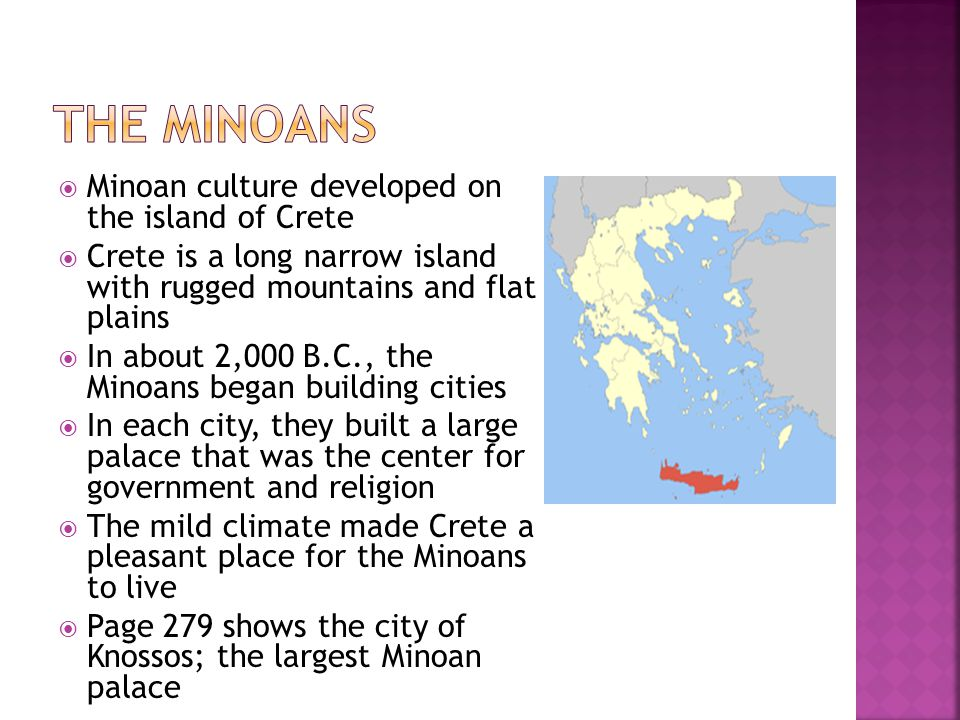 The Minoans Minoan culture developed on the island of Crete