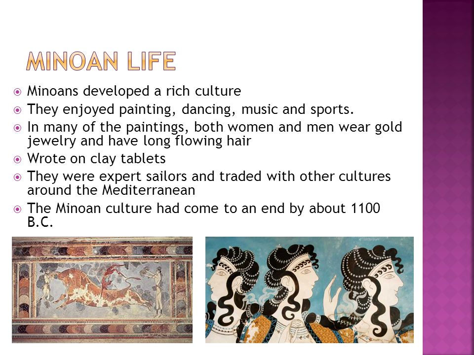 Minoan Life Minoans developed a rich culture