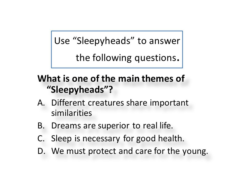 Use Sleepyheads to answer the following questions.