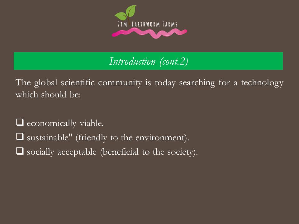 Introduction (cont.2) The global scientific community is today searching for a technology which should be: