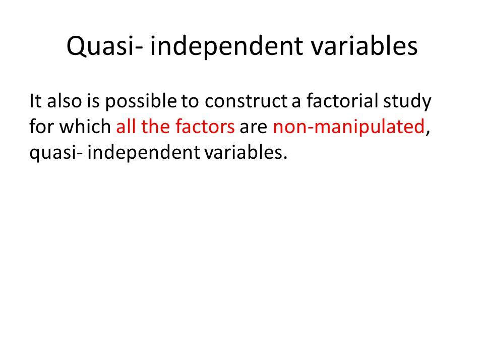 Quasi- independent variables