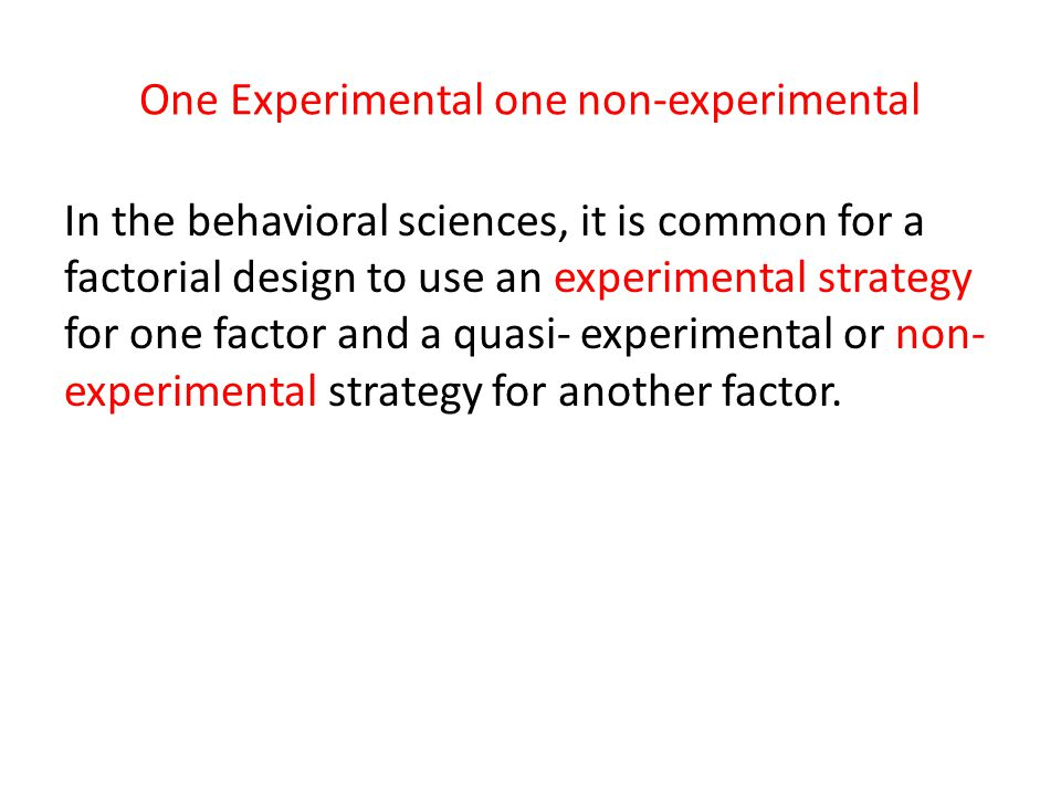 One Experimental one non-experimental