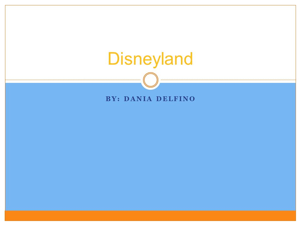 Disneyland By: Dania Delfino