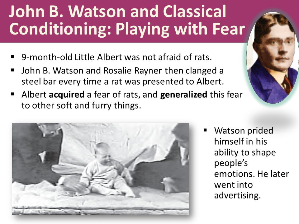 John B. Watson and Classical Conditioning: Playing with Fear
