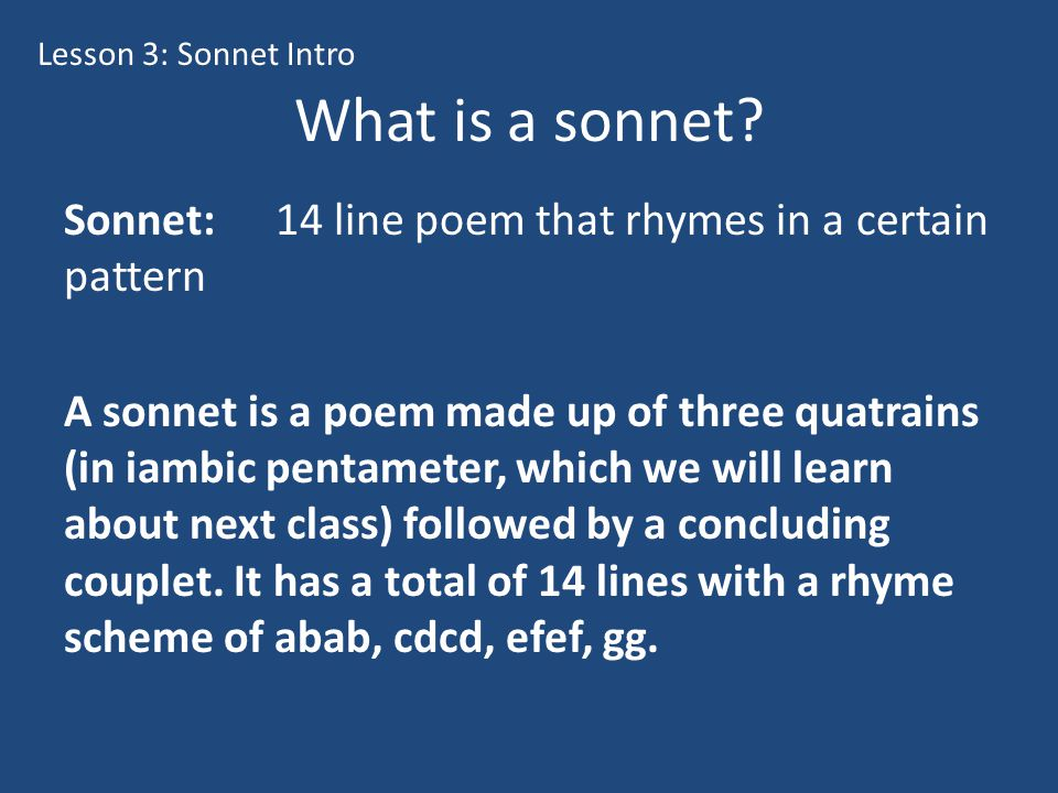 Lesson 3: Sonnet Intro What is a sonnet