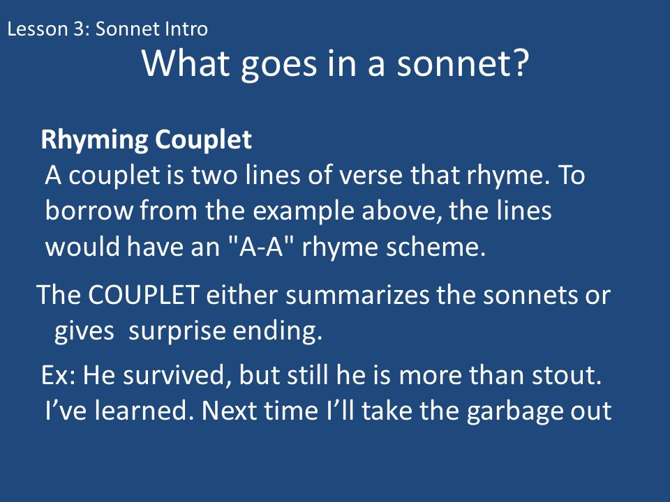 Lesson 3: Sonnet Intro What goes in a sonnet