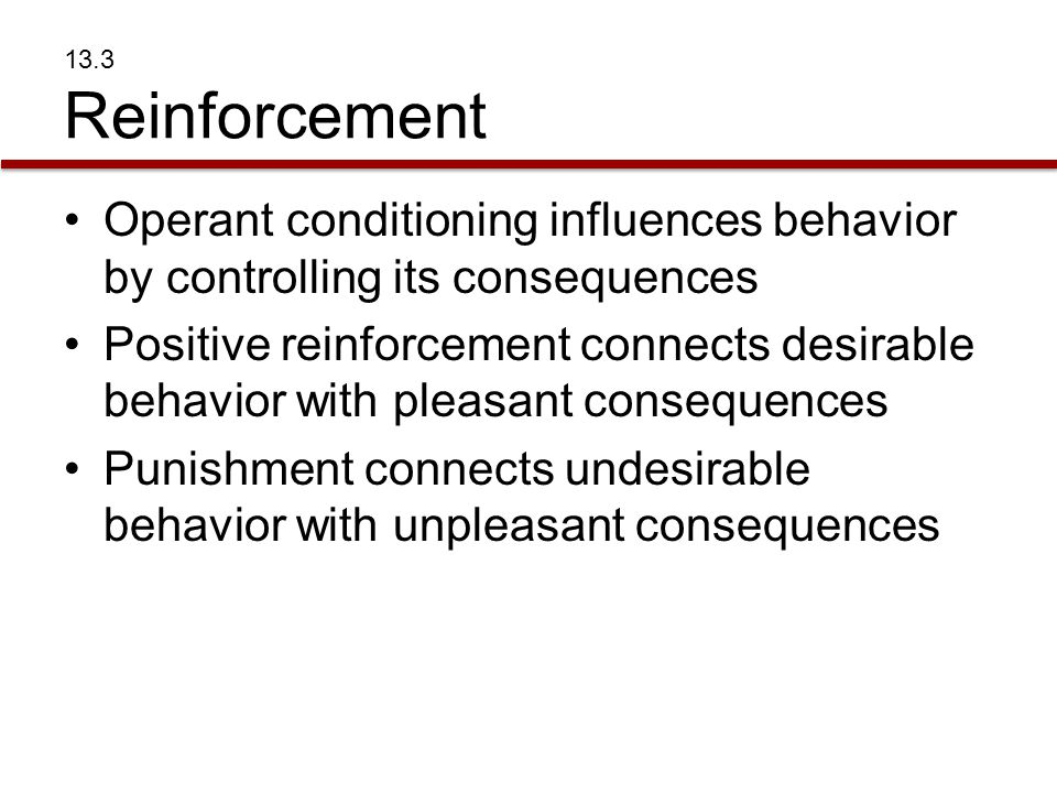 Punishment connects undesirable behavior with unpleasant consequences