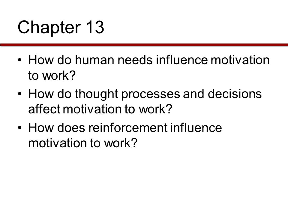 Chapter 13 How do human needs influence motivation to work