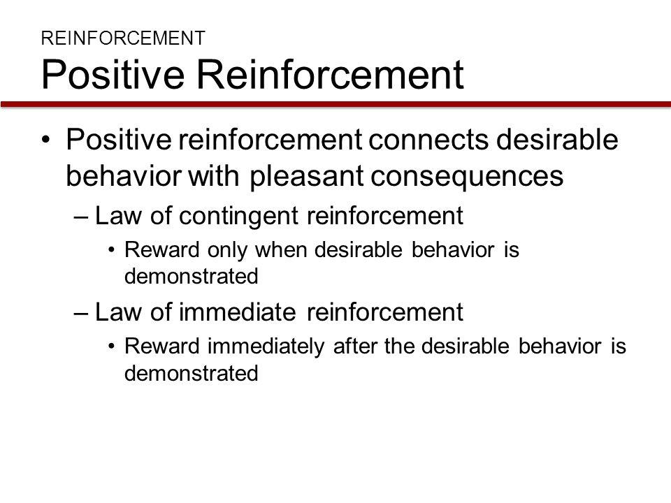 REINFORCEMENT Positive Reinforcement