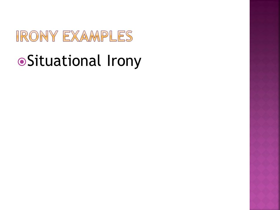 Irony Examples Situational Irony