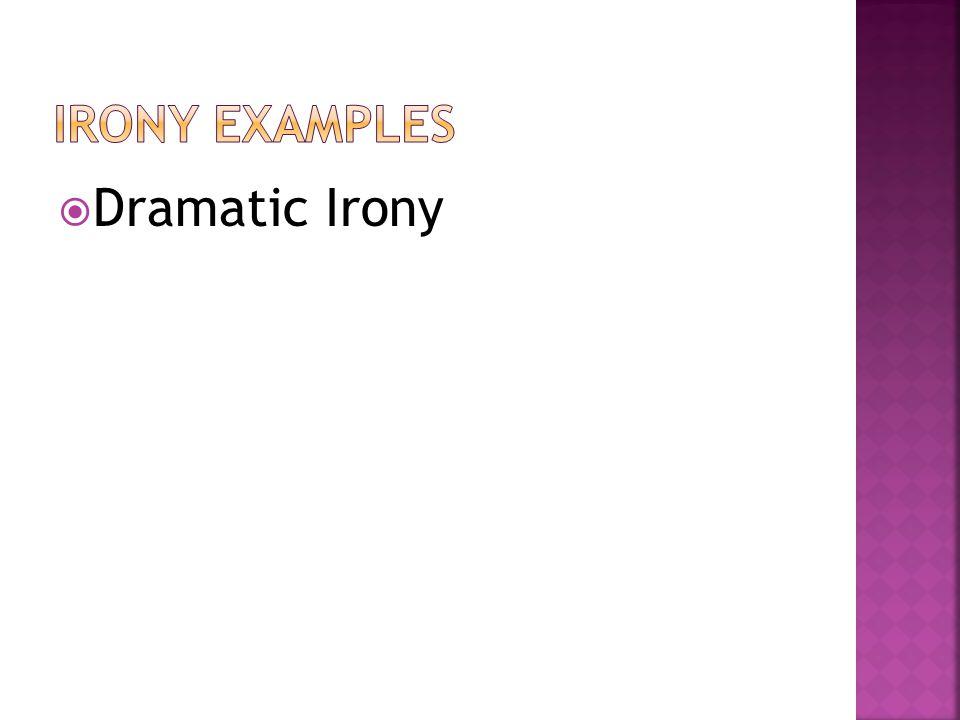 Irony Examples Dramatic Irony