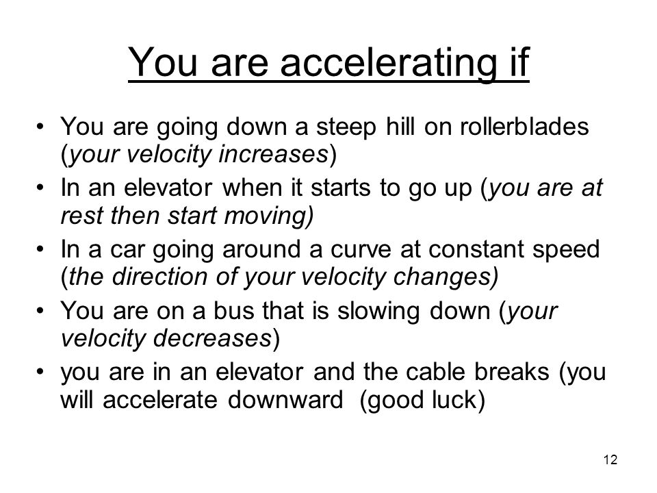 You are accelerating if
