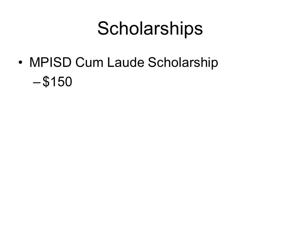 Scholarships MPISD Cum Laude Scholarship $150