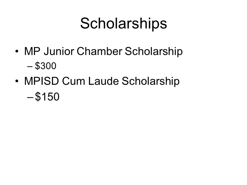 Scholarships MP Junior Chamber Scholarship MPISD Cum Laude Scholarship
