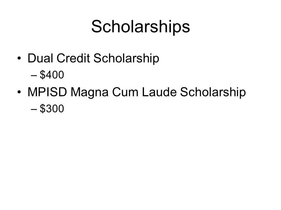 Scholarships Dual Credit Scholarship MPISD Magna Cum Laude Scholarship