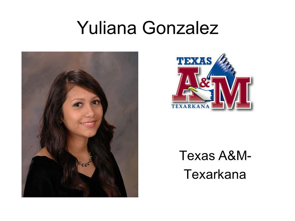 Yuliana Gonzalez Texas A&M- Texarkana
