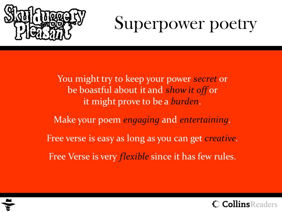 Superpower poetry You might try to keep your power secret or be boastful about it and show it off or it might prove to be a burden.