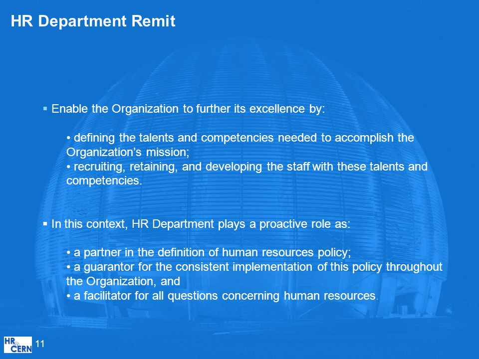HR Department Remit Enable the Organization to further its excellence by: