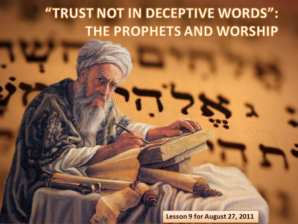 TRUST NOT IN DECEPTIVE WORDS : THE PROPHETS AND WORSHIP