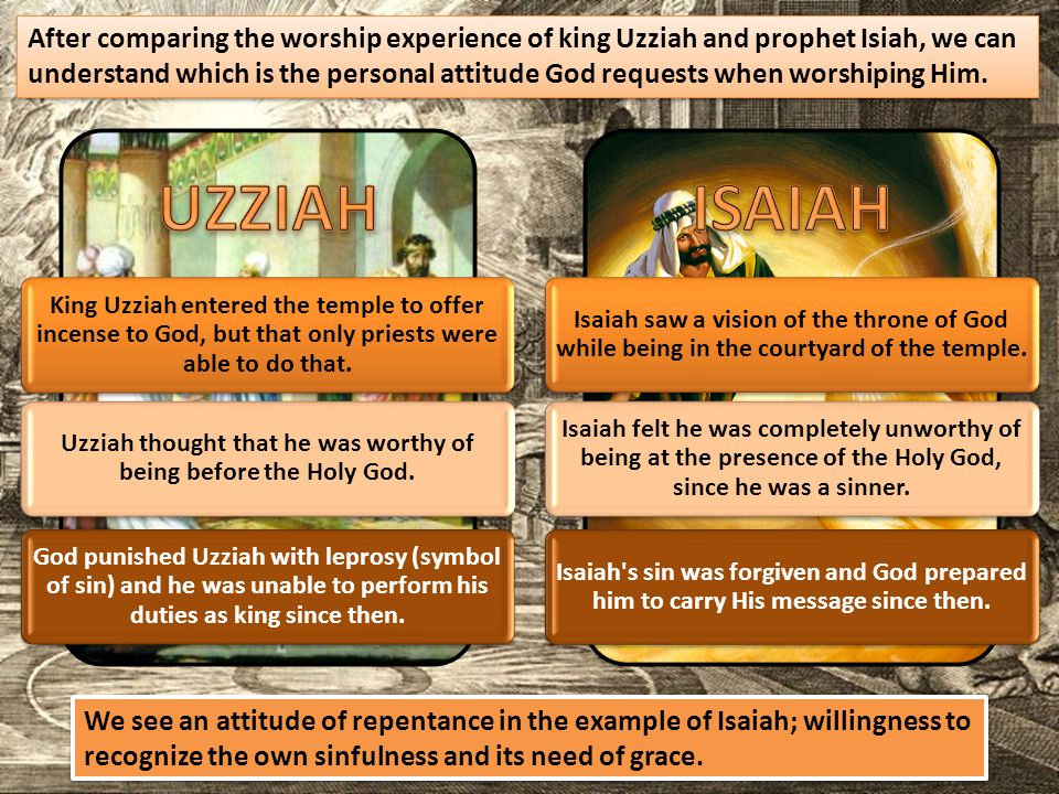 Uzziah thought that he was worthy of being before the Holy God.