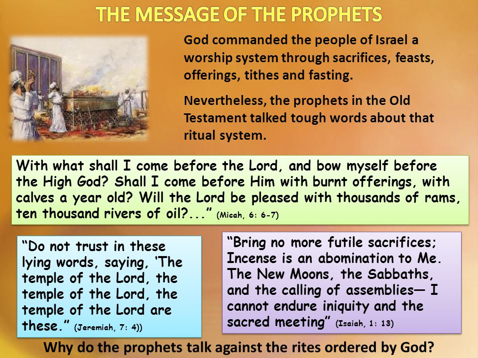 Why do the prophets talk against the rites ordered by God