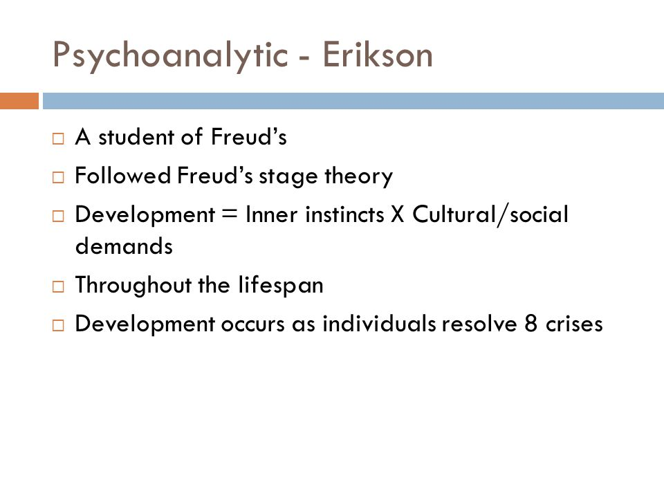 Psychoanalytic - Erikson
