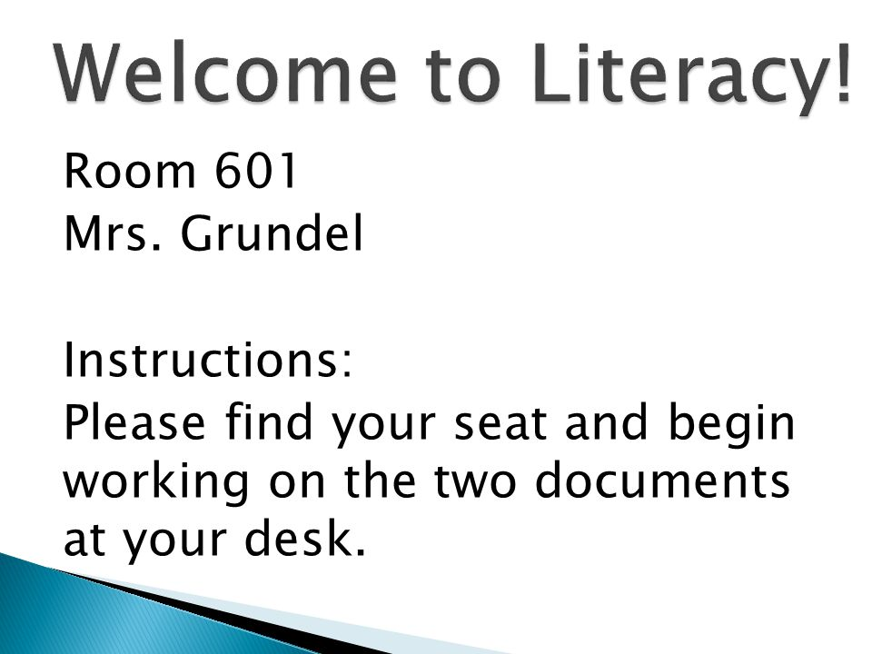 Welcome to Literacy. Room 601 Mrs.