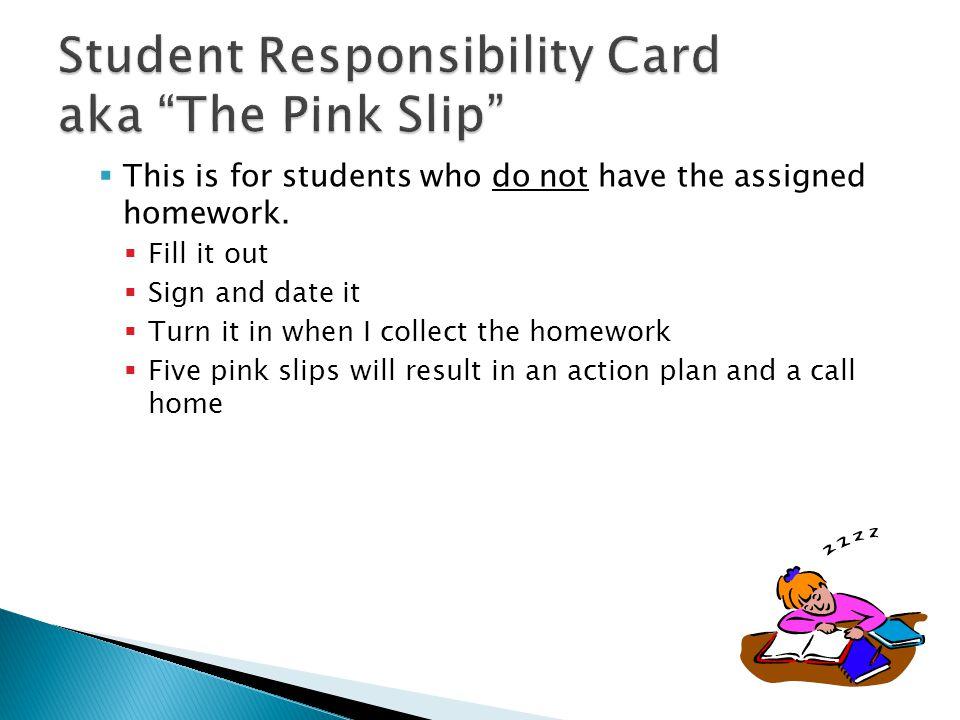 Student Responsibility Card aka The Pink Slip