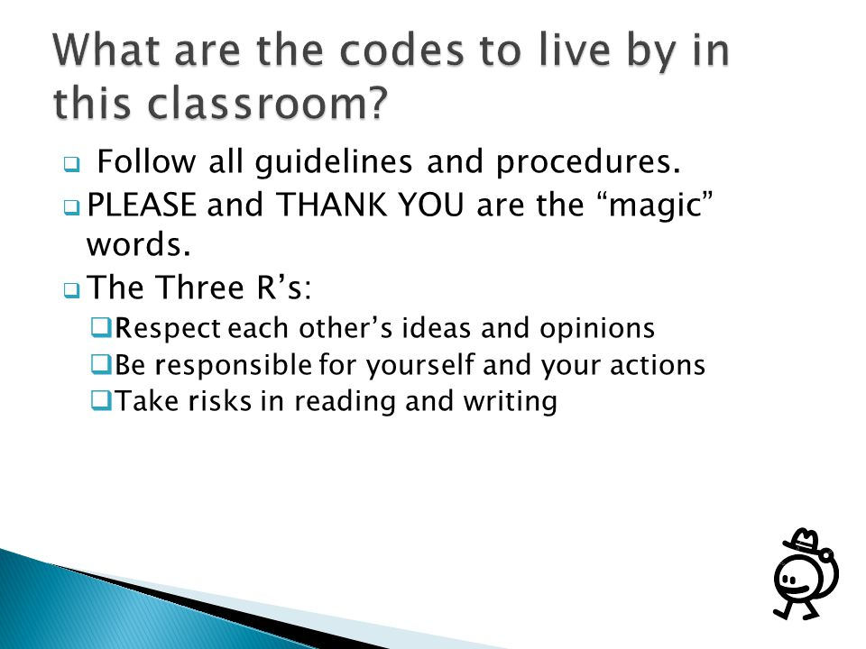 What are the codes to live by in this classroom