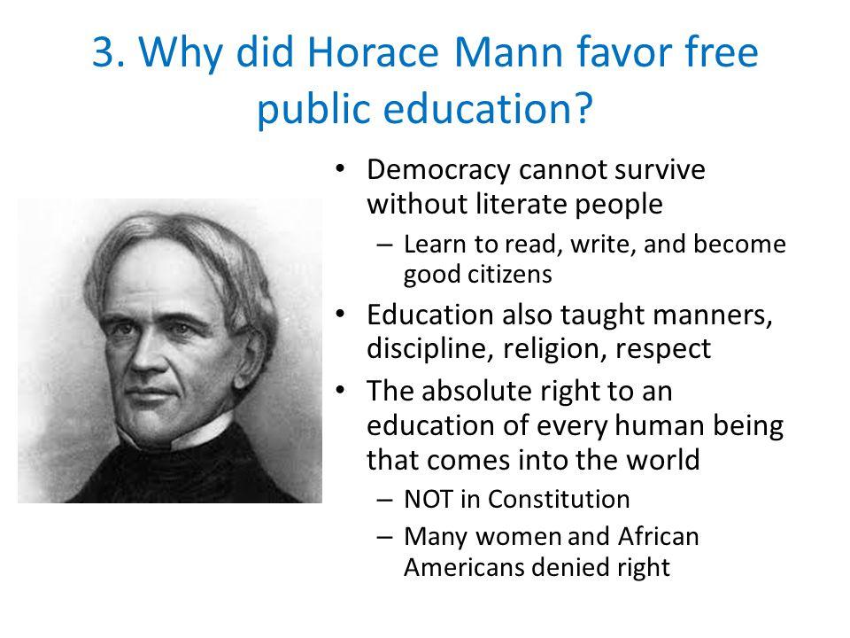3. Why did Horace Mann favor free public education