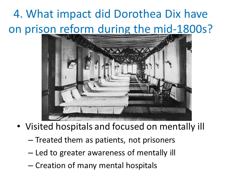 4. What impact did Dorothea Dix have on prison reform during the mid-1800s
