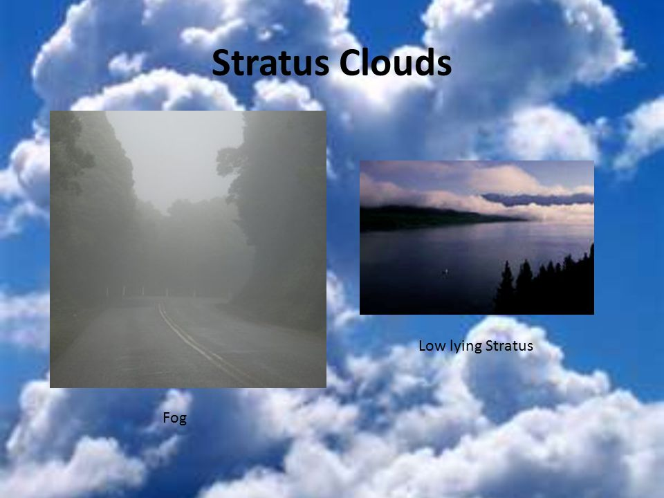 Stratus Clouds Low lying Stratus Fog