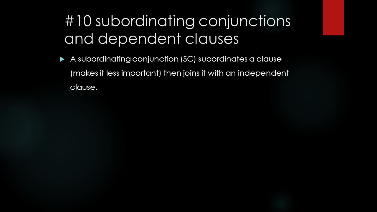 #10 subordinating conjunctions and dependent clauses