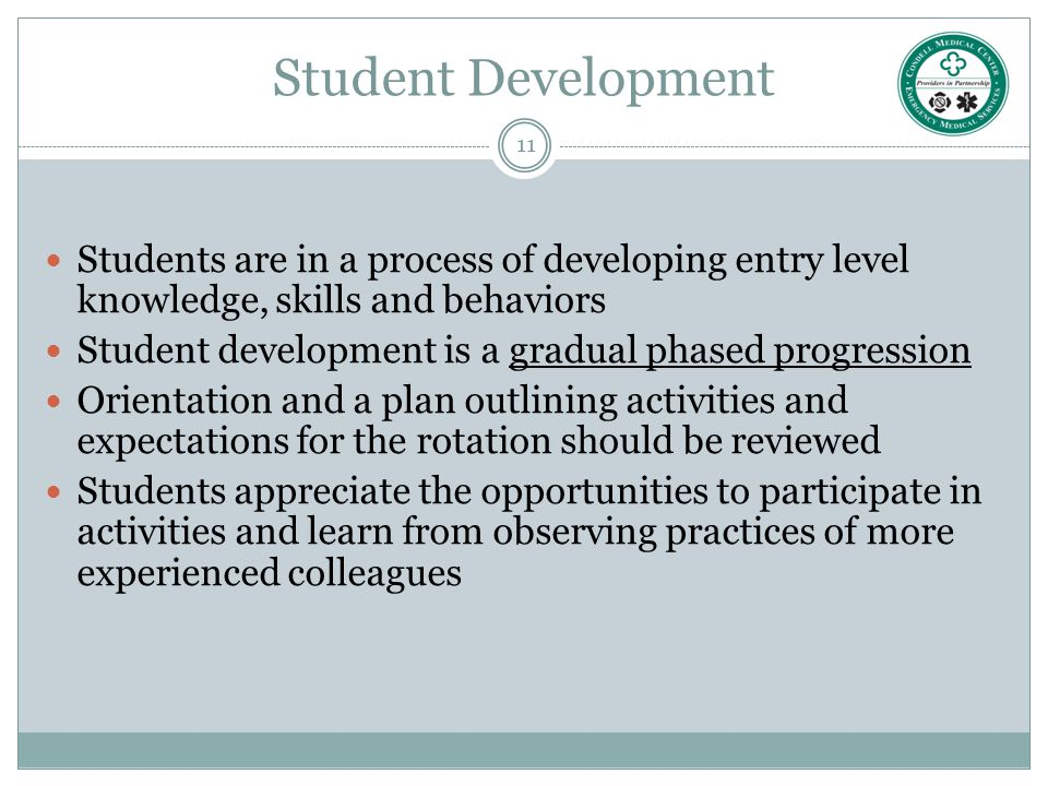 Student Development Students are in a process of developing entry level knowledge, skills and behaviors.