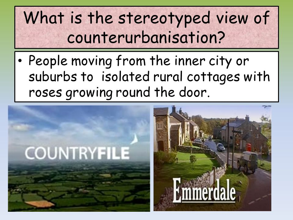 What is the stereotyped view of counterurbanisation