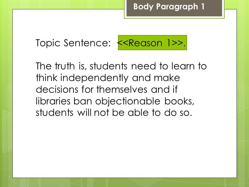 Topic Sentence: <<Reason 1>>.