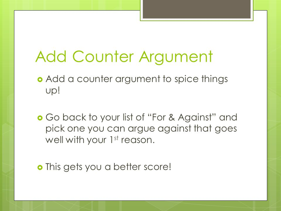 Add Counter Argument Add a counter argument to spice things up!