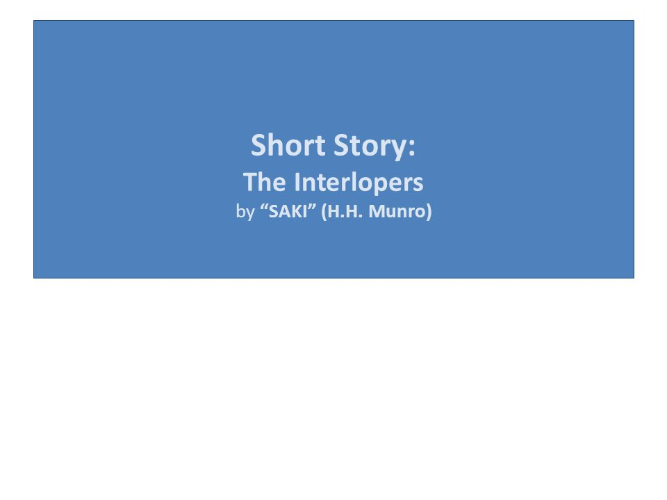 Short Story: The Interlopers by SAKI (H.H. Munro)