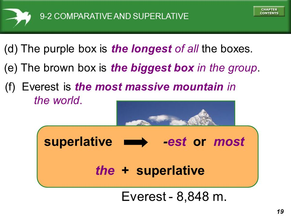 superlative -est or most the + superlative Everest - 8,848 m.