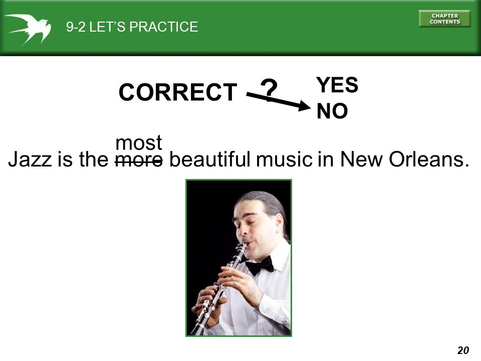 CORRECT YES NO most Jazz is the more beautiful music in New Orleans.