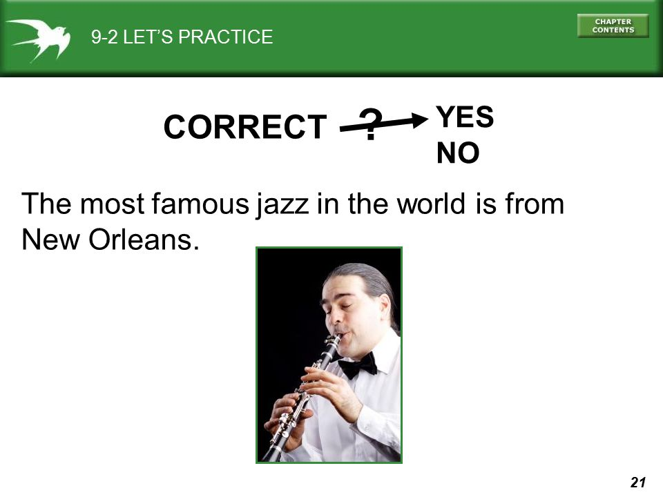 CORRECT YES NO The most famous jazz in the world is from
