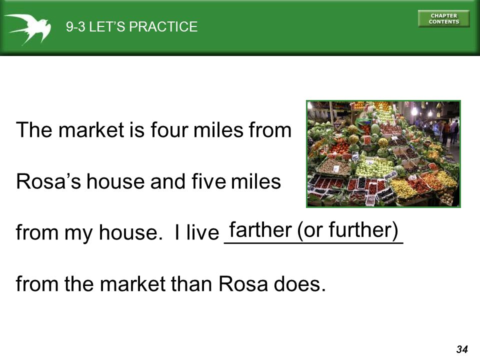 The market is four miles from Rosa's house and five miles