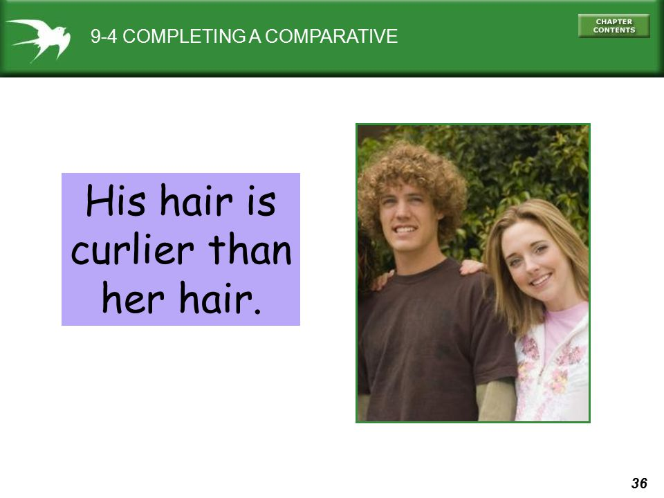 His hair is curlier than her hair.